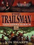 Trailsman 216: High Sierra Horror: High Sierra Horror