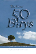The Great 50 Days: The Daily Office from Easter to Pentecost