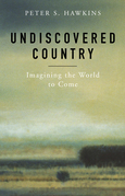 Undiscovered Country: Imagining the World to Come