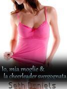 IO, MIA Moglie & La Cheerleader Svergognata: Una Fantasia Erotica Su Un Incontro a Tre