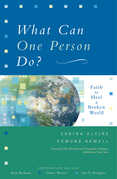 What Can One Person Do?: Faith to Heal a Broken World