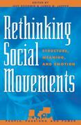 Rethinking Social Movements: Structure, Meaning, and Emotion
