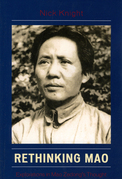 Rethinking Mao: Explorations in Mao Zedong's Thought