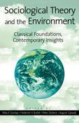 Sociological Theory and the Environment: Classical Foundations, Contemporary Insights