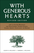 With Generous Hearts, Revised Edition: How to Gather Resources for Your Church, Church School, Church Agency, Chaplaincy, or Diocese