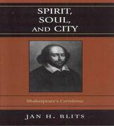 Spirit, Soul, and City: Shakespeare's 'Coriolanus'