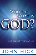 Who or What is God?: And Other Investigations