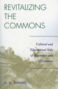 Revitalizing the Commons: Cultural and Educational Sites of Resistance and Affirmation