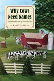 Why Cows Need Names: And More Secrets of Amish Farms