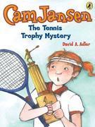 Cam Jansen & the Tennis Trophy Mystery