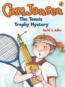 Cam Jansen & the Tennis Trophy Mystery