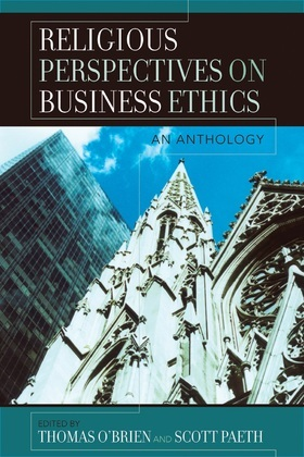 Religious Perspectives on Business Ethics: An Anthology