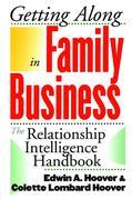 Getting Along in Family Business: The Relationship Intelligence Handbook: The Relationship Intelligence Handbook