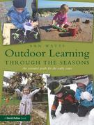 Outdoor Learning through the Seasons: An essential guide for the early years