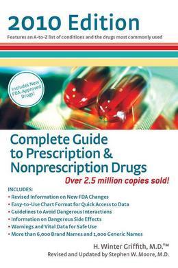 Complete Guide to Prescription & Nonprescription Drugs 2010