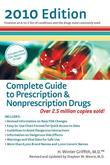 Complete Guide to Prescription &amp; Nonprescription Drugs 2010