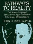 Pathways to Reality: Erickson-Inspired Treatment Aproaches to Chemical Dependency