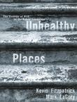 Unhealthy Places: The Ecology of Risk in the Urban Landscape