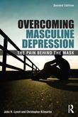 Overcoming Masculine Depression: The Pain Behind the Mask