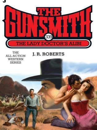 The Gunsmith 339: The Lady Doctor's Alibi