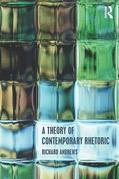 A Theory of Contemporary Rhetoric
