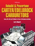 Rebuild &amp; Powetune Carter/Edelbrock Carburetors HP1555: Covers AFB, AVS and TQ Models for Street, Performance and Racing