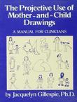 The Projective Use Of Mother-And- Child Drawings: A Manual: A Manual For Clinicians
