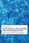 Paediatrics, Psychiatry and Psychoanalysis: Through counter-transference to case management