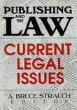 Publishing and the Law: Current Legal Issues
