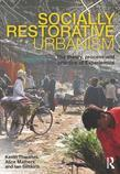 Socially Restorative Urbanism: The Theory, Process and Practice of Experiemics
