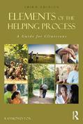 Elements of the Helping Process: A Guide for Clinicians, Third Edition: A Guide for Clinicians
