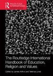 The Routledge International Handbook of Education, Religion and Values