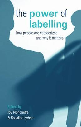 The Power of Labelling: How People Are Categorized and Why It Matters