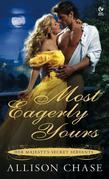 Most Eagerly Yours: Her Majesty's Secret Servants