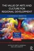 The Value of Arts and Culture for Regional Development: A Scandinavian Perspective