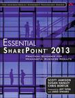 Essential Sharepointr 2013: Practical Guidance for Meaningful Business Results, 3/E