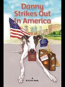 Danny Strikes Out in America: A R.E.A.D. Book