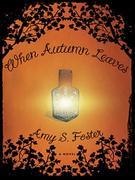 When Autumn Leaves: A Novel
