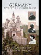Germany: Beyond the Enchanted Forest: A Literary Anthology