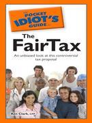 The Pocket Idiot's Guide to the FairTax