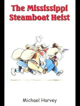 The Mississippi Steamboat Heist