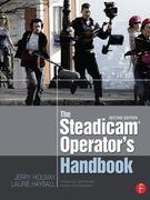 The Steadicam(r) Operator's Handbook