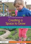 Creating a Space to Grow: Developing Your Enabling Environment Outdoors