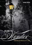 Alive To Wonder: Celebrating The Influence Of C.S. Lewis