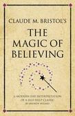 Claude M. Bristol's The Magic of Believing: A modern-day interpretation of a self-help classic