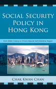 Social Security Policy in Hong Kong: From British Colony to China's Special Administrative Region