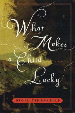What Makes a Child Lucky: A Novel