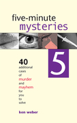 Five-minute Mysteries 5: 40 Additional Cases of Murder and Mayhem for You to Solve