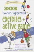 303 Tween-Approved Exercises and Active Games