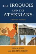 The Iroquois and the Athenians: A Political Ontology